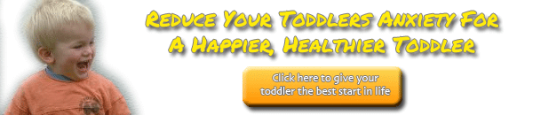 [advertisement] solve toddler anxiety