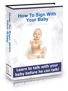 Teach your child sign language before they can talk.